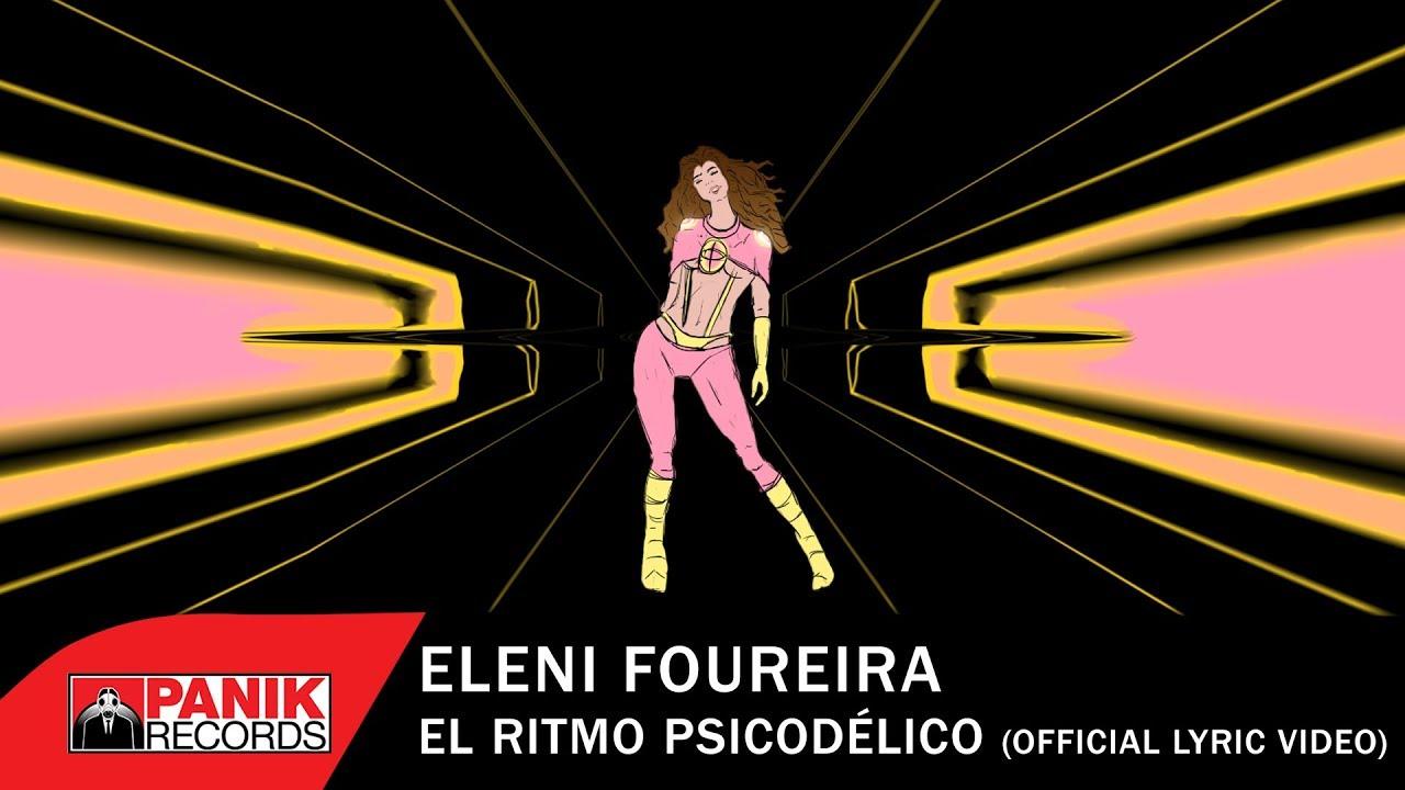 Embedded thumbnail for Eleni Foureira - El Ritmo Psicodélico